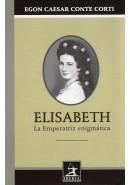 ELISABETH. LA EMPERATRIZ ENIGM&Aacute;TICA