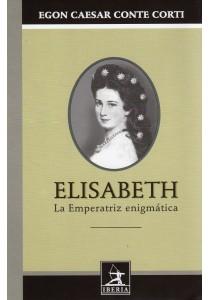 ELISABETH. LA EMPERATRIZ ENIGMÁTICA