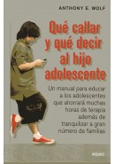 QU&Eacute; CALLAR Y QU&Eacute; DECIR AL HIJO ADOLESCENTE