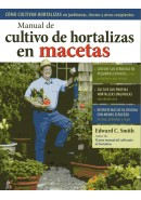 MANUAL DE CULTIVO DE HORTALIZAS EN MACETAS