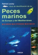 GU&Iacute;A DE IDENTIFICACI&Oacute;N DE LOS PECES MARINOS DE EUROPA Y DEL MEDITERR&Aacute;NEO
