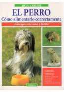 EL PERRO. C&Oacute;MO ALIMENTARLO CORRECTAMENTE