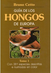 GUÍA HONGOS DE EUROPA. TOMO I