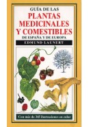 GU&Iacute;A DE LAS PLANTAS MEDICINALES Y COMESTIBLES DE ESPA&Ntilde;A Y DE EUROPA